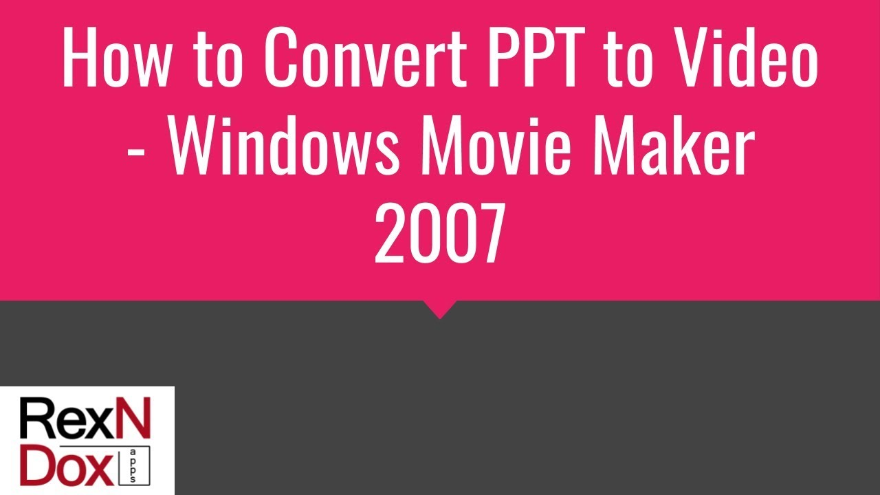 How to Convert PPT to Video - Windows Movie Maker 2007 - YouTube