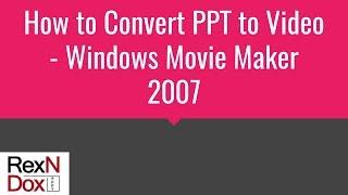 Як конвертувати ppt у відео - Кіностудія Windows 2007
