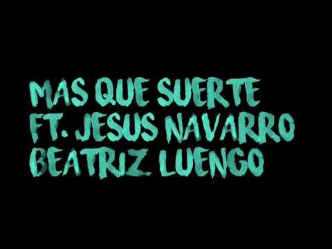 Beatriz Luengo - Más Que Suerte ft. Jesús Navarro (Letra)