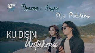Download THOMAS ARYA FEAT ELSA PITALOKA -  KU DISINI UNTUKMU (Official New Acoustic)