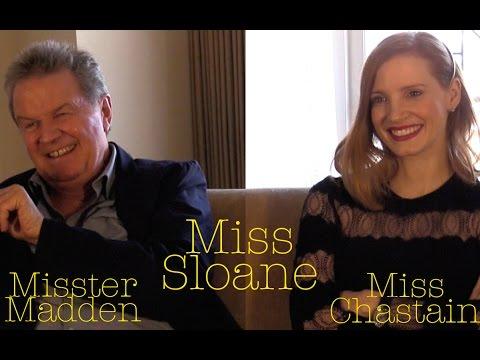 DP/30: Miss Sloane, Jessica Chastain & John Madden