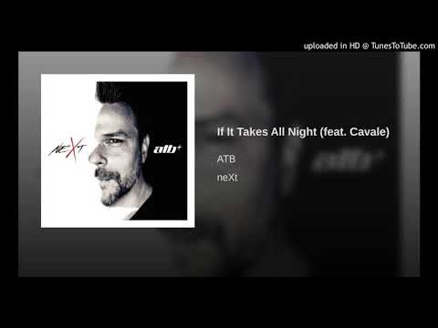 ATB ft. Cavale - If It Takes All Night