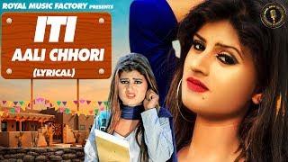 Iti Alli Chori ( Lyrical ) | Pummy Attri, Raaj Sharry, Himanshi Goswami | New Haryanavi Songs 2019