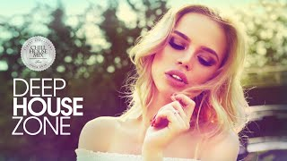 Deep House Zone (Best of Vocal Deep House Music | Chill Out Mix) Mp3
