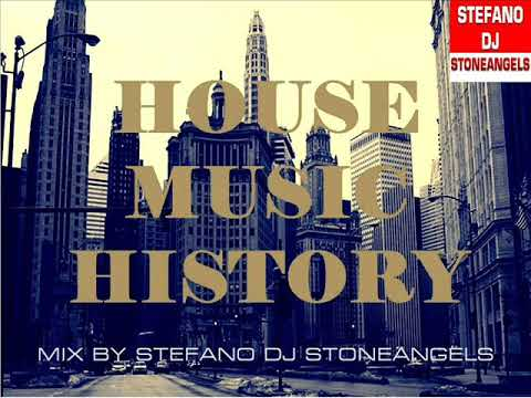 HOUSE MUSIC HISTORY MIX BY STEFANO DJ STONEANGELS