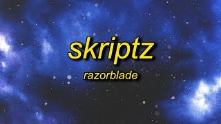 Razorblade - Skriptz (Lyrics)