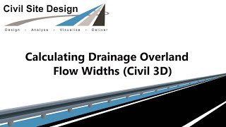 Civil Site Design - Tutorial - Calculating Drainage Overland Flow Widths (Civil 3D)