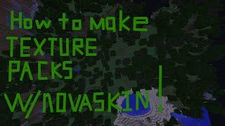 how to make texture packs using novaskin!
