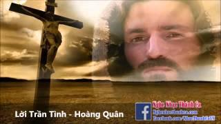 Thánh Ca | Lời Trần Tình - Hoàng Quân