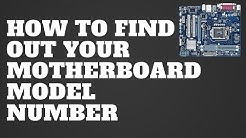 How to Find Out Your Motherboard Model Number