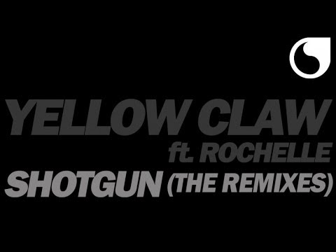 Yellow Claw  Ft. Rochelle - Shotgun (LNY TNZ Radio Edit)