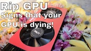 Signs that your gpu is dying!