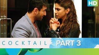 Cocktail Movie   Best Moments - Part 3   Saif Ali Khan, Deepika Padukone  Diana Penty