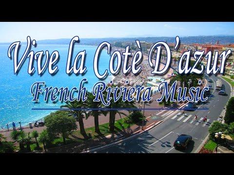 Vive la Cote d'Azur | French Riviera Music | Musique Française