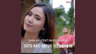 Download Lagu Satu Hati Untuk Selamanya (feat. Bajol Ndanu) mp3