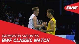 Badminton Unlimited 2019 | BWF Classic Match - Lee Chong Wei vs Peter Gade | BWF 2019