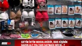 Geyim Intim Məsələsidir Bəs Kisinin Qadin Alt Paltari Satmasi Necə Youtube