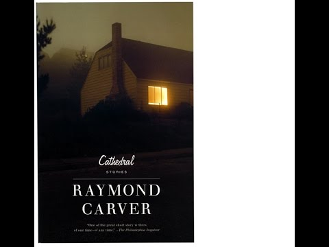 Book Review and Discussion: Cathedral by Raymond Carver
