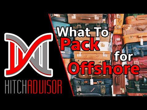 Episode 8) What to pack for going offshore
