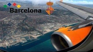 【HD FSX】 *MUST WATCH!!* EasyJet landing at Barcelona, Spain HD