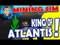 Ok yeah Atlantis is OP!!! Roblox Mining Simulator Atlantis!