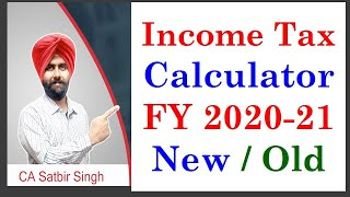 New Income Tax Calculator FY 2020-21 I Old Vs New Tax Option Comparison Easy I CA Satbir Singh