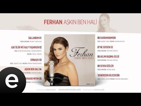 Aşkın Ben Hali (Ferhan) Official Audio #aşkınbenhali #ferhan