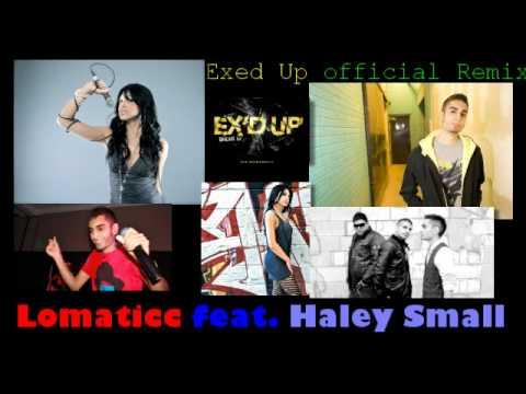 Lomaticc, Culture Shock  ft. Haley - Ex'd Up Official Remix