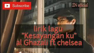 Lirik laguKesayangankuAl Ghazali ft Chelsea