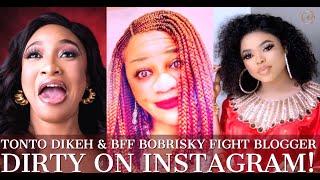 The Truth About Tonto Dikeh, BFF Bobrisky & Blogger Stella Dimoko Korkus Online War