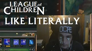 League Of Children: LIKE LITERALLY
