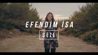 Efendim İsa - Seze - Türkçe Hristiyan İlahisi