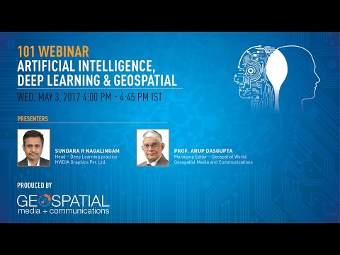 101 Webinar - Artificial Intelligence, Deep Learning and Geospatial