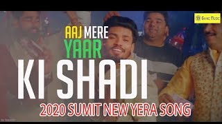 2020 NEW YEAR SONG | SUMIT GOSWAMI :- YAAR KI SHADI LYRICAL VIDEO | LATEST HARYANVI VIDEO 2020