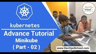 Kubernetes Advance Tutorial for Beginners with Demo 2020 (Minikube ) Part - 02  — By DevOpsSchool