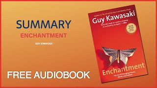 "Summary of ""Enchantment"" by Guy Kawasaki 