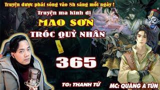 Mao Sơn Tróc Quỷ Nhân [ Tập 365 ] Pháp Sư Mất Tích - Truyện ma pháp sư- Quàng A Tũn