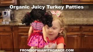 Organic Juicy Turkey Patties  Healthy Recipe From Sophia with Grace