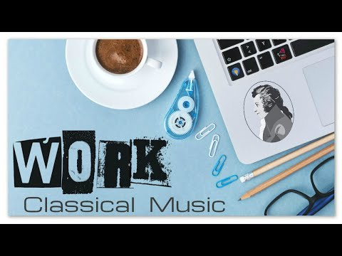 Office Work Background Classical Music | Mozart Music for Studying & Brain Power