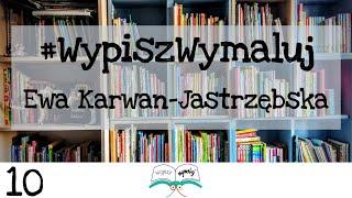WYPISZ WYMALUJ Wywiad dla dzieci - Ewa Karwan-Jastrzębska