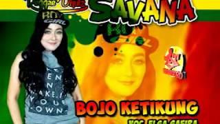 Bojo Ketikung-Savana-Dangdut Koplo-Elsa Safira