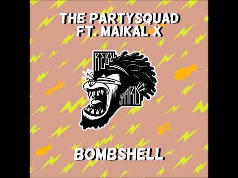 The Partysquad ft. Maikal X - Bombshell