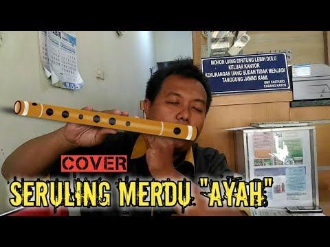 "Seruling Merdu Cover ""AYAH"""