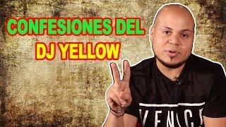 CONFESIONES DEL DJ YELLOW