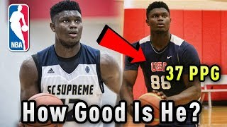 How GOOD Is Zion Williamson ACTUALLY? Overrated Or Future NBA STAR?