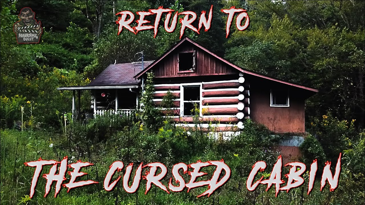 Return to the Cursed Cabin || Paranormal Quest®