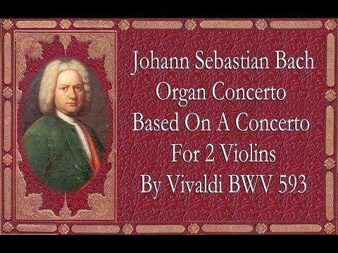 Bach - Organ Concerto In A Minor BWV.  593