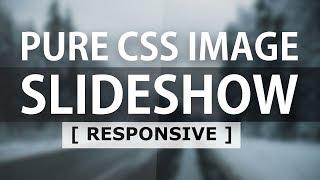 Pure CSS Image Slider - Responsive Html CSS Image Slideshow