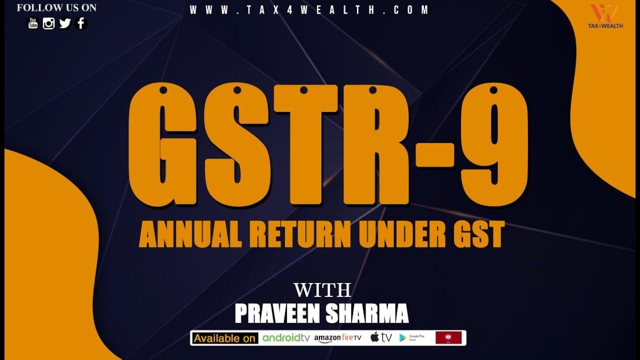 GST: GSTR 9 ANNUAL RETURN UNDER GST