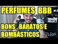 PERFUMES BBB - Bons, Baratos e Bombásticos - Especial BBB 2018 Perfumes Importados
